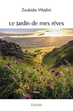 إصدار ابداعي جديد باللغة الفرنسية يثري الخزينة ( حديقة أحلامي) Le jardin de mes rêves.